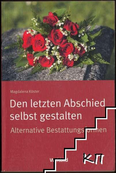 Den letzten Abschied selbst gestalten: Alternative Bestattungsformen