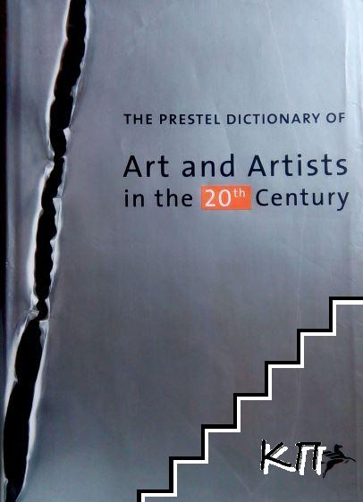 The Prestel Dictionary of Art and Artists in the 20th Century