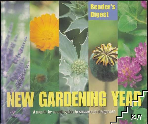 New Gardening Year: A Month-by-month Guide to Success in the Garden (Readers Digest)