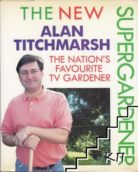 The New Supergardener: The Nation's Favourite TV Gardener
