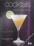 Cocktails: Shaken and Stirred