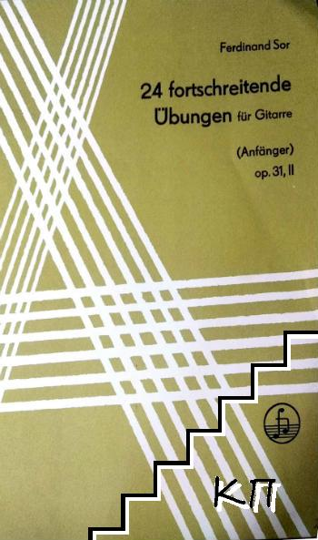 24 fortschreitende Übungen für Gitarre (Anfänger). Op. 31. I
