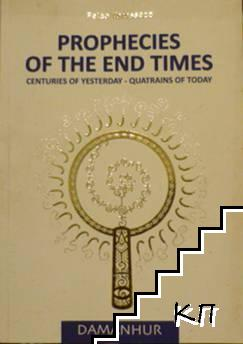 Prophecies of the end times: Centuries of yesterday - quatrains of today