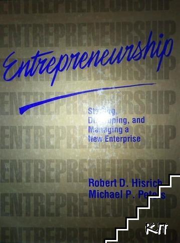 Entrepreneurship. Starting, Developing, and Managing a New Enterprise