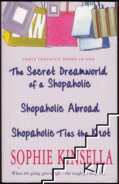 The Secret Dreamworld of a Shopaholic / Shopaholic Abroad / Shopaholic Ties The Knot