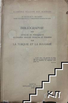Bibliographie des articles de periodiques allemands anglais français et italiens sur La Turquie et la Bulgarie