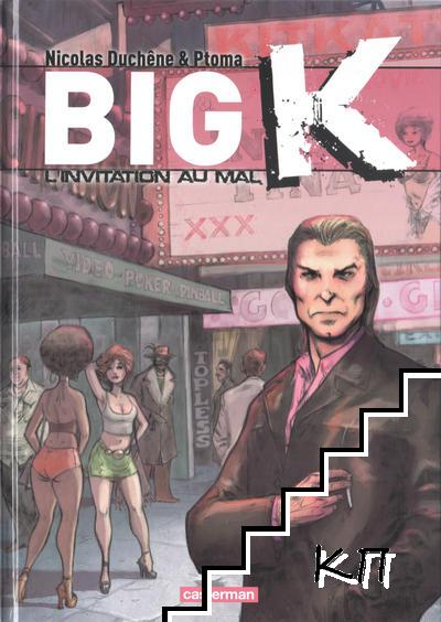 Big K. Tome 2: L'Invitation au Mal