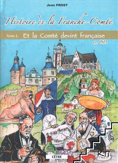 Histoire de la Franche-Comté. Tome 2: Et la Comté devint française