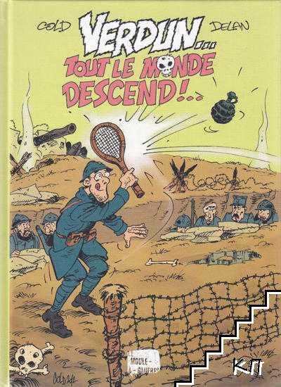 Verdun... Tout le monde descend!...
