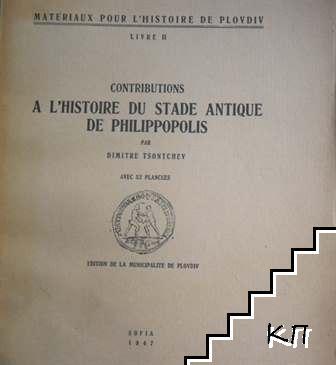 Materiaux pour l'histoire de Plovdiv. Livre 2: Contributions a L Histoire du stade antique de Philippopolis
