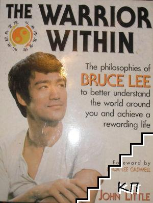 The Warrior Within. The Philosophies of Bruce Lee