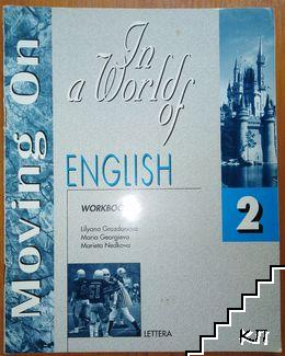 Moving on. In a World of English. Workbook 2