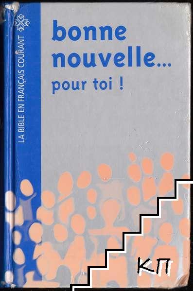Bonne nouvelle... pour toi!: La Bible en français courant, avec pages d'information facilitant l'accès à ce livre fascinant