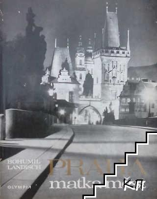 Praha - matka měst