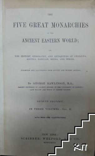 The Five Great Monarchies of the Ancient Eastern World. Vol. 2