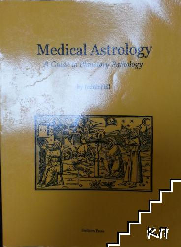 Medical Astrology. A Guide to Pathology