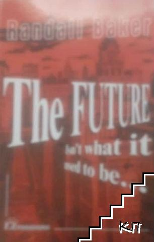 The Future Isn't What it Used to Be...