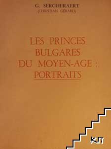 Les Princes bulgares du Moyen-age: Portraits