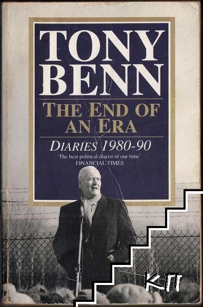 The End Of An Era: Diaries 1980-1990