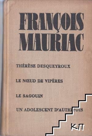 Therese Desqueyrous. Le Nceud de Viperes. Le Sagouin. Un Adolescent d'Autrefois