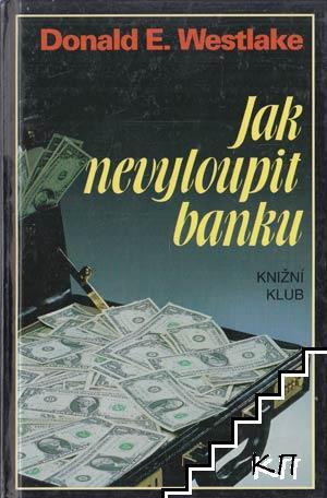 Jak nevyloupit banku