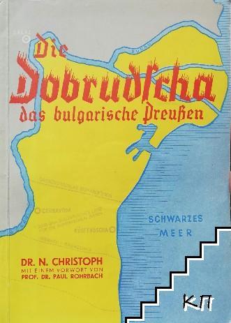 Die Dobrudscha, das bulgarische Preußen