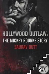 Holiwood Outlaw: The Mickey Rourke Story