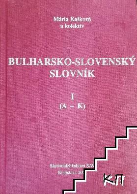 Bulharsko-slovenský slovník. Vol. 1: А-К