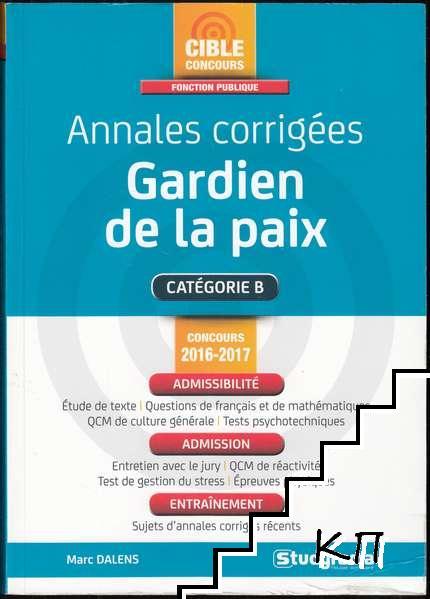 Annales corrigées: Gardien de la paix - catégorie B, concours 2016/2017