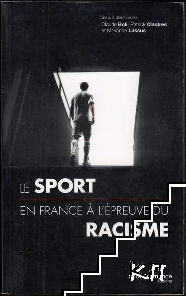 Le sport en France à l'épreuve du racisme du XIXe siècle à nos jours - Sports, xénophobie, racisme et antisémitisme