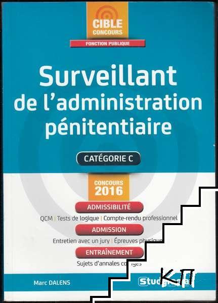 Surveillant de l'administration pénitentiaire: Catégorie C. Concours 2016