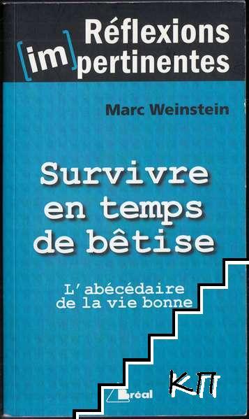 Survivre en temps de bêtise: L'abécédaire de la vie bonne