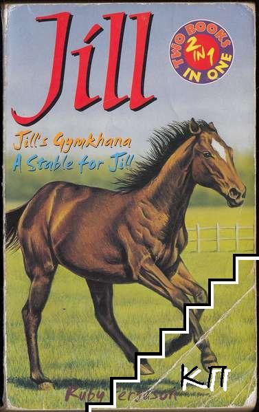 Jill: Jill's Gymkhana. A Stable for Jill