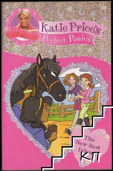 Katie Price's Perfect Ponies. Book 5: The New Best Friend