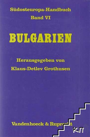 Bulgarien. Südosteuropa-Handbuch. Band VI