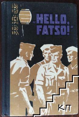 """""""Hello, Fatso!"""""""