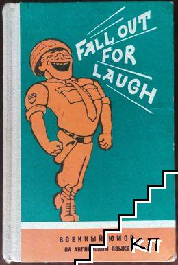 Fall out for laugh