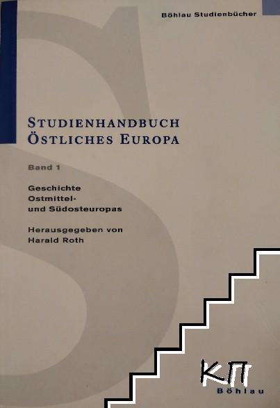 Studienhandbuch Östliches Europa. Band 1: Geschichte Ostmittel- und Südosteuropas