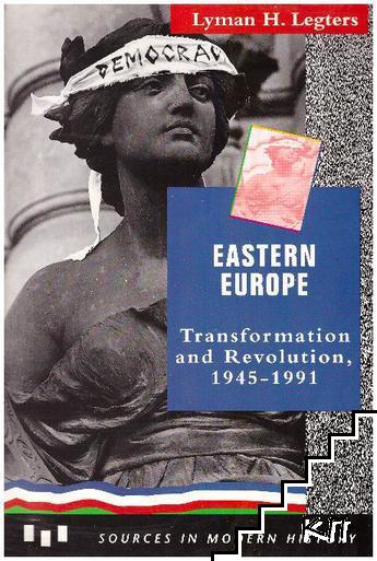 Eastern Europe: Transformation and Revolution, 1945-1991