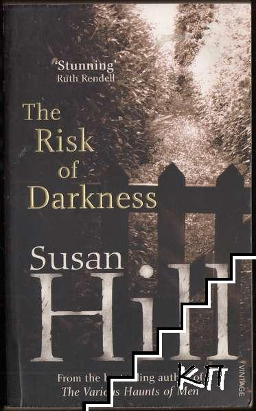The Risk of Darkness