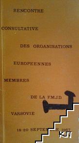 Rencontre consulative des organisations europeennes membres de la F.M.J.D.