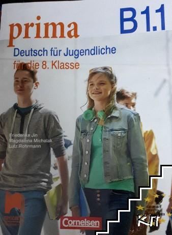 Prima. Deutsch dur Jugendliche für die 8. klasse. B1.1