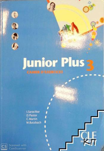 Junior Plus 3. Cahier D'Éxercices