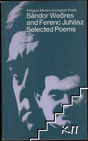 Sándor Weöres and Ferenc Juhász: Selected Poems