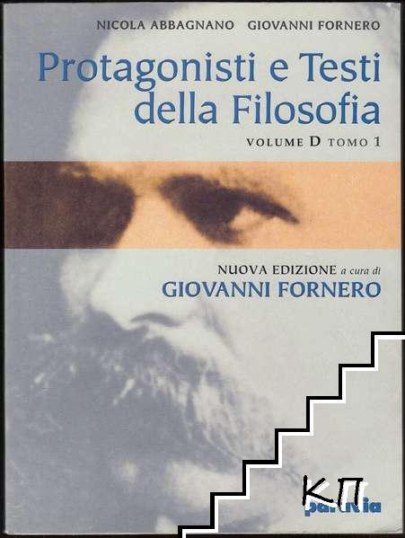 Protagonisti e Testi della Filosofia. Vol. D. Tomo 1: Da Nietzsche all'Esistenzialismo. Per i Licei e gli Ist. Magistrali