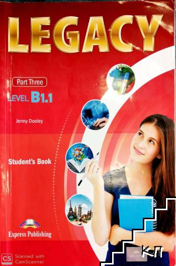Legacy. Student's Book. Part 3: Level B1.1