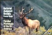 National Audubon Society. Pocket Guide. Familiar mammals of North America