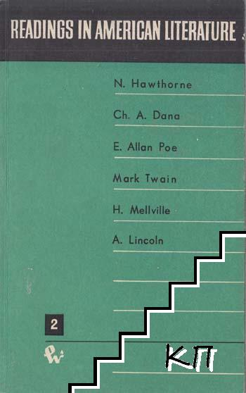 Readings in American literature. Vol. 2: N. Hawthorne, E. Allan Poe, A. Lincoln, H. Melville, Ch. A. Dana, Mark Twain