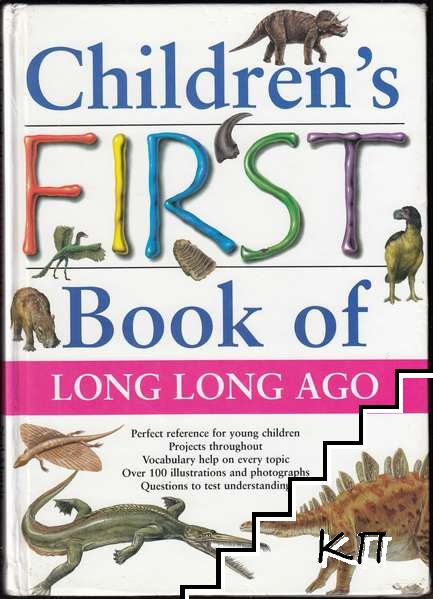 Children's First Book of Long Long Ago