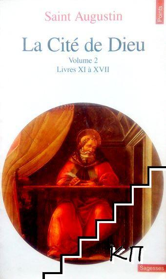 La Cité de Dieu. Vol. 2: Livres XI à XVII